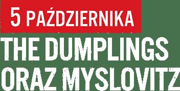 5 października, zagrają The Dumplings oraz Myslovitz